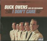 Buck Owens And His Buckaroos – I Don't Care – CD