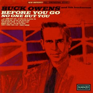 Buck Owens – Before You Go / No One But You