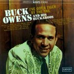 Buck Owens – I've Got A Tiger By The Tail