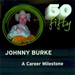 Johnny Burke – Fifty – Celebrating 50 years in Country Music
