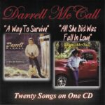 Darrell McCall – A Way To Survive & All She Did Was Fall In Love – Double CD