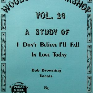Jeff Newman – Woodshed Workshop # 26 – I Don't Believe I'll Fall In Love Today