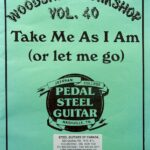 Jeff Newman – Woodshed Workshop # 40 – Take Me As I Am Or Let me Go