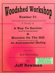 Jeff Newman – Woodshed Workshop # 51 – A Way To Survive / Mansion On The Hill