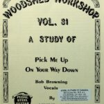 Jeff Newman – Woodshed Workshop # 31 – Pick Me Up On Your Way Down